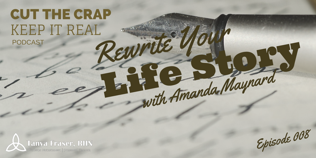 CTC008 – Rewrite Your Life Story with Amanda Maynard