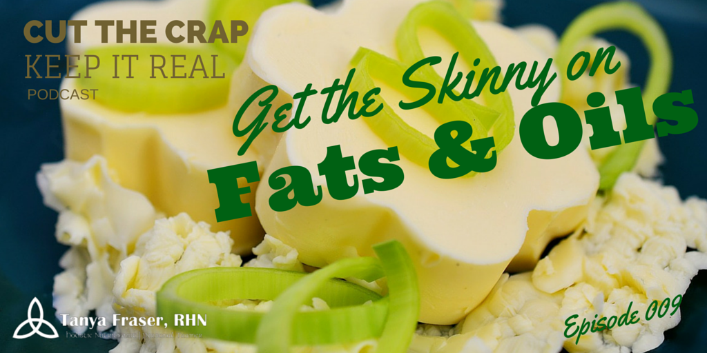 CTC009 – Get the Skinny on Fats & Oils