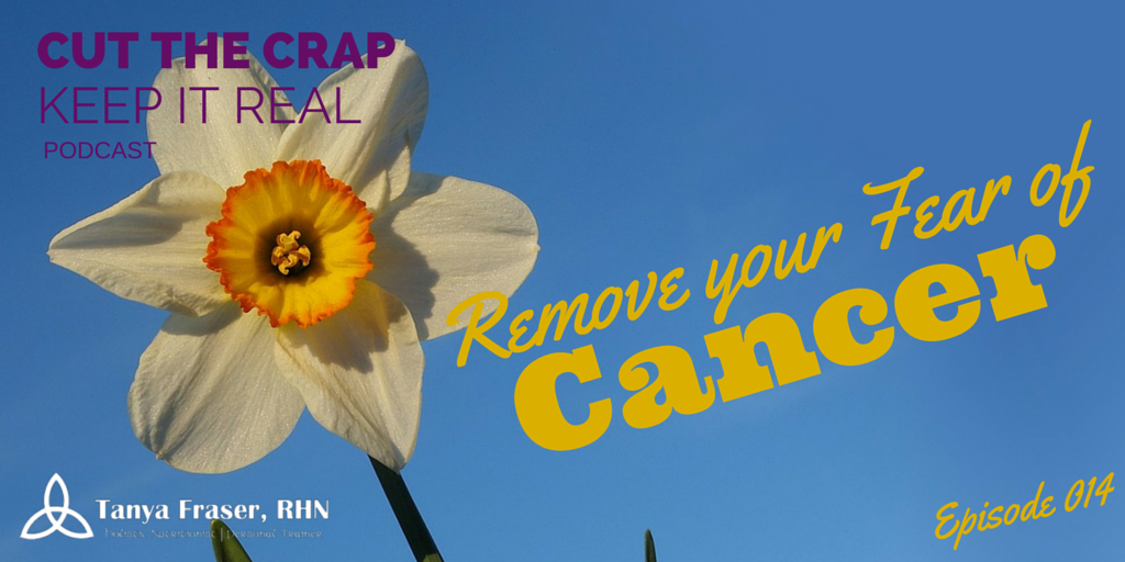 CTC014 – Remove Your Fear of Cancer