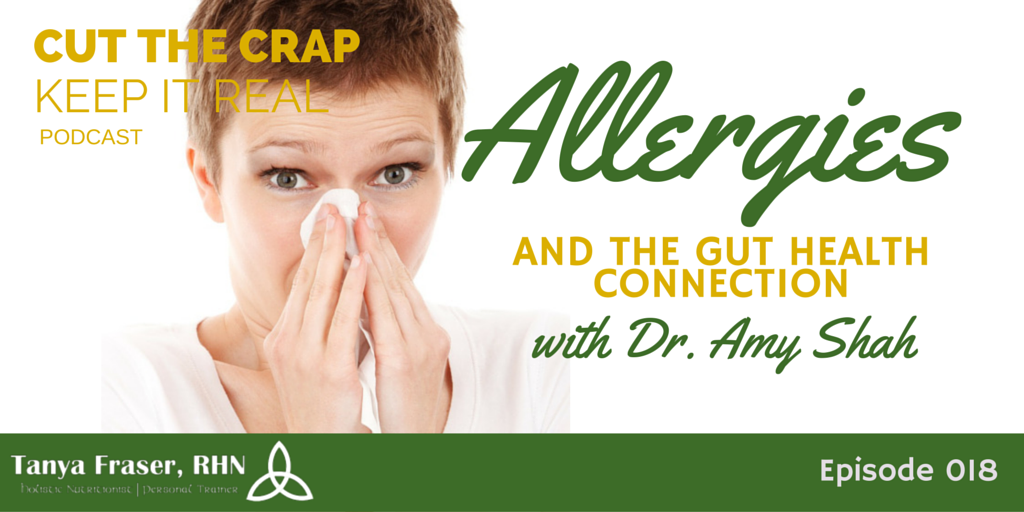CTC018 – Allergies & Gut Health with Dr. Amy Shah