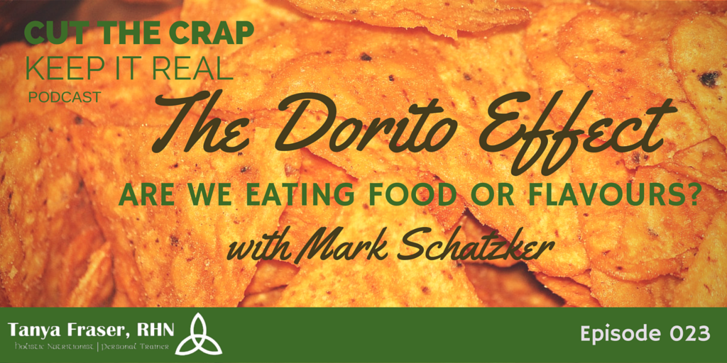 CTC023 – The Dorito Effect: Are we eating real food or flavours? with Mark Schatzker