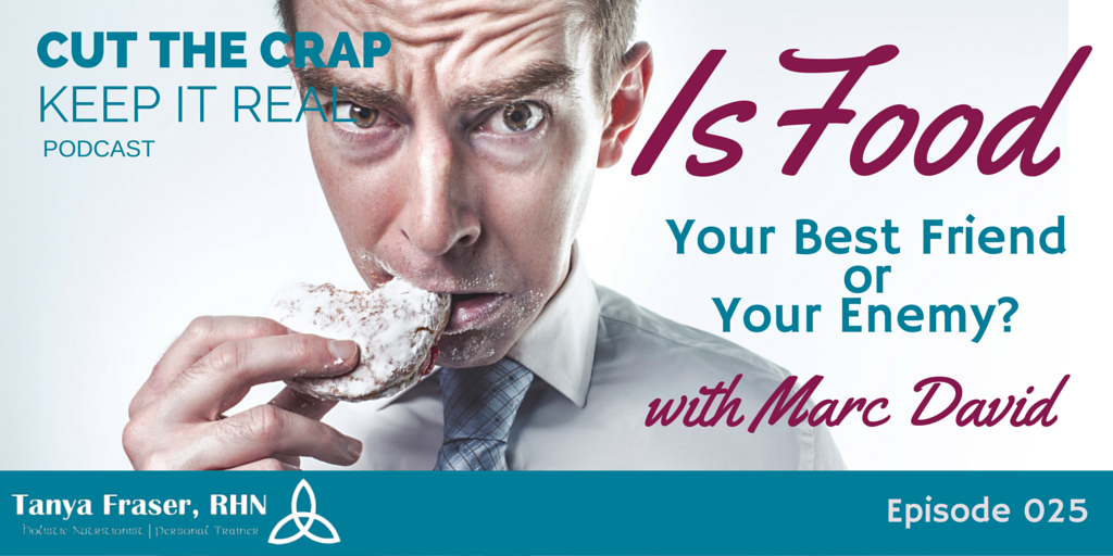 CTC025 – Is Food Your Best Friend or Enemy with Marc David