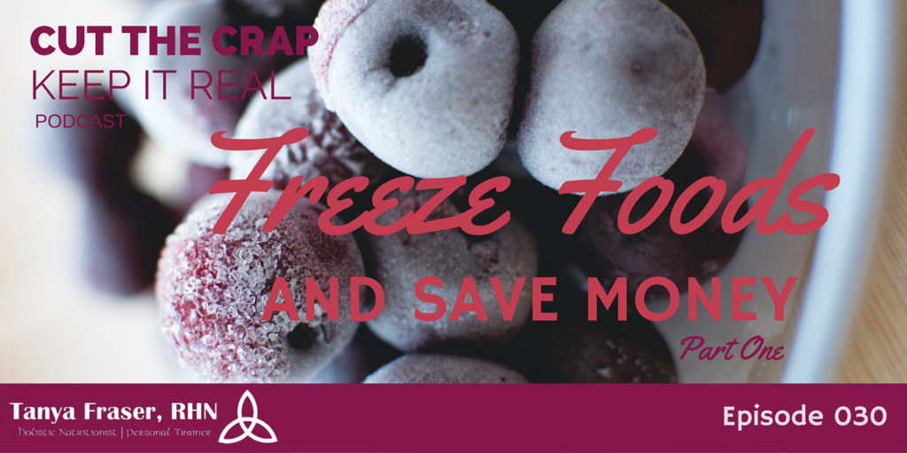CTC030 – Freeze Foods and Save Money Part One