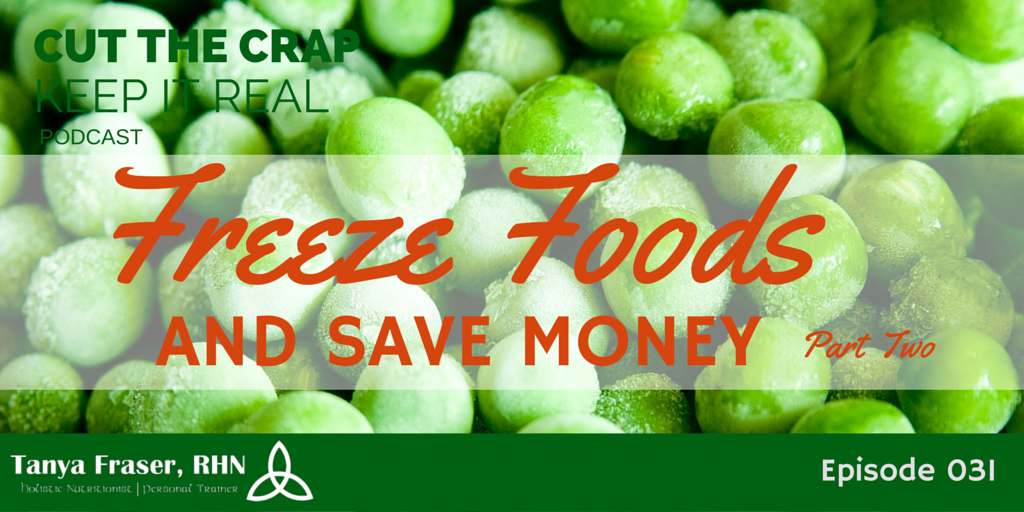 CTC031 – Freeze Foods and Save Money Part Two