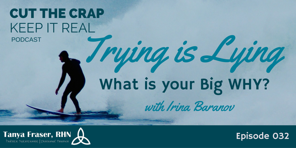 CTC032 – Trying is Lying with Irina Baranov