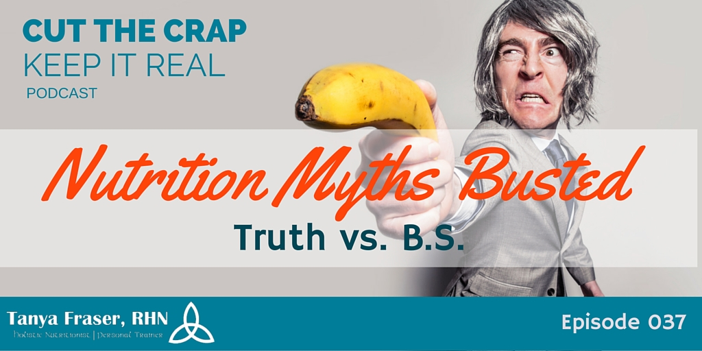 CTC037 – Nutrition Myths: Truth vs. B.S.