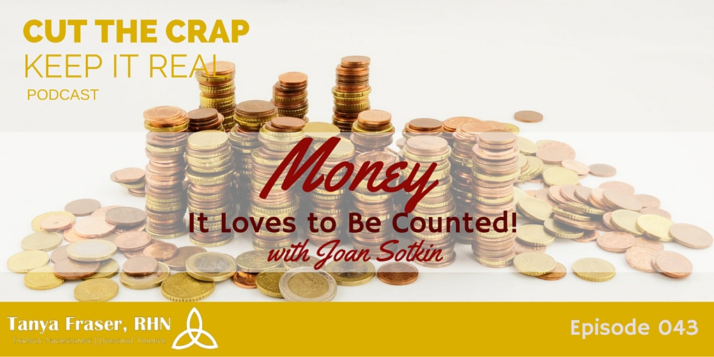 CTC043 – Money: It loves to be counted with Joan Sotkin