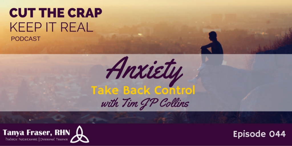 CTC044 – Anxiety: Take Back Control with Tim JP Collins