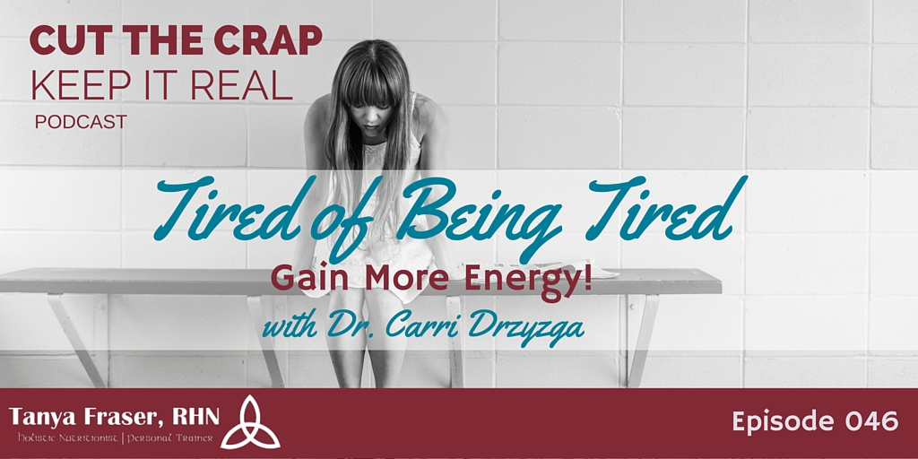 CTC046 – Tired of Being Tired with Dr. Carri