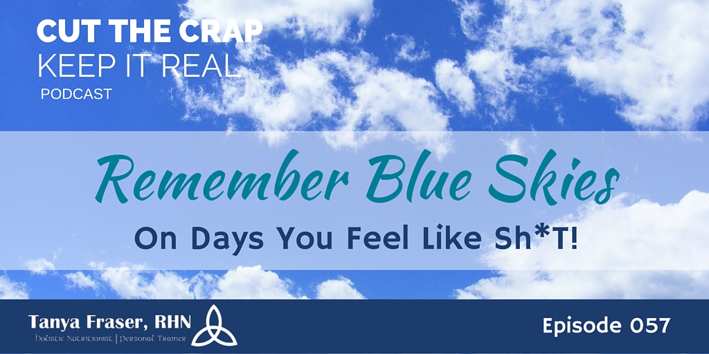 CTC057 – Remember Blue Skies On Days When You Feel Like Sh*T