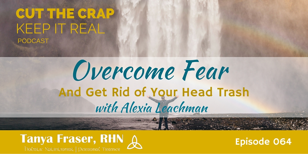 CTC064 – Overcome Fear with Alexia Leachman