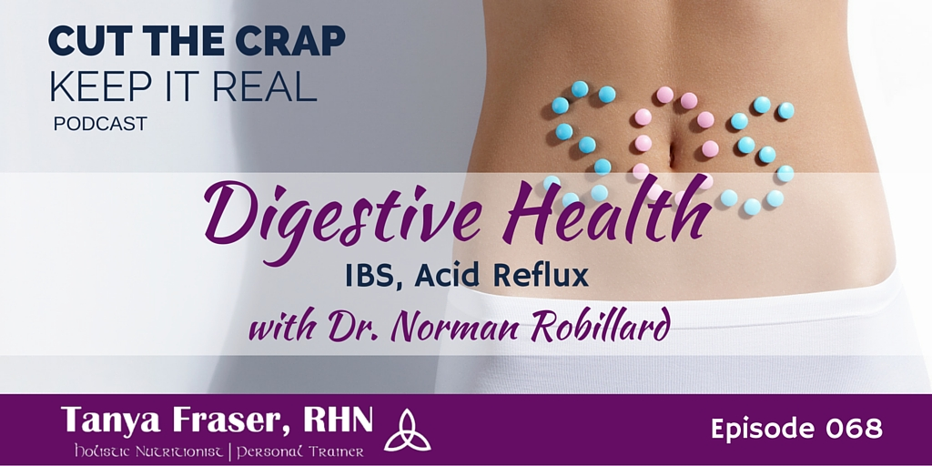 CTC068 – Digestive Health with Dr. Norman Robillard