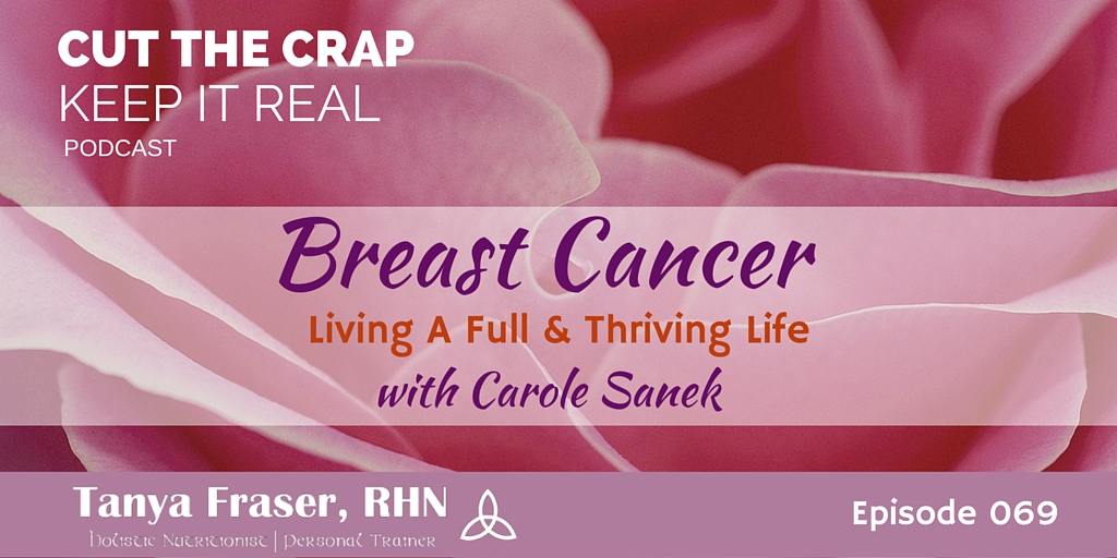CTC069 – Breast Cancer Thriving and Surviving with Carole Sanek