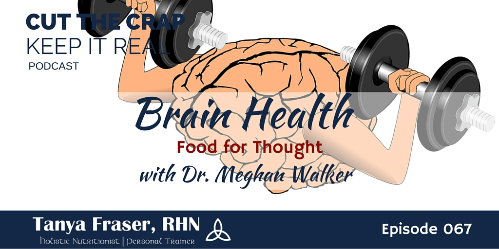 CTC067 – Brain Health with Dr Meghan Walker