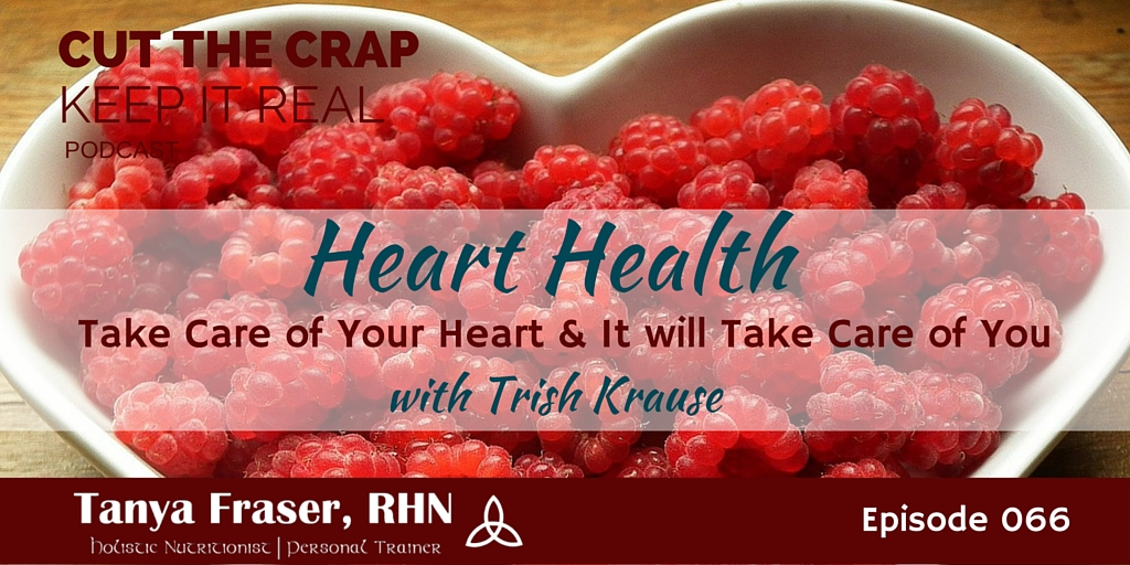 CTC066 – Heart Health with Trish Krause