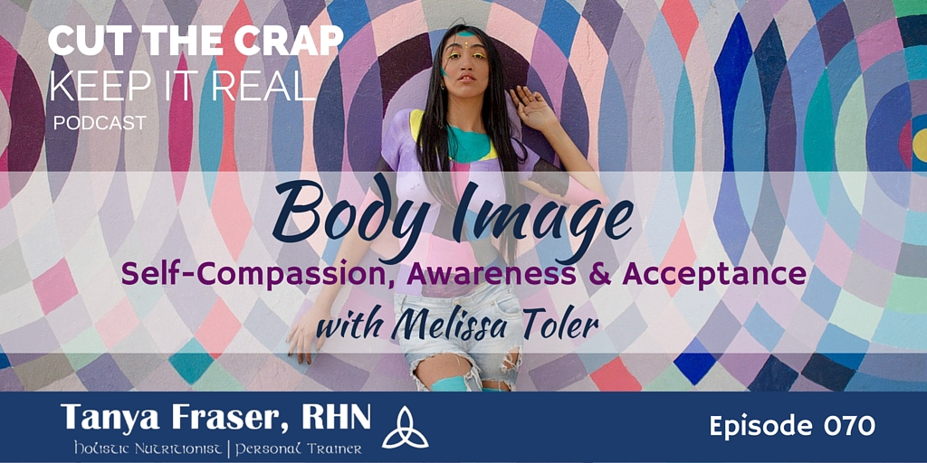 CTC070 – Body Image with Melissa Toler