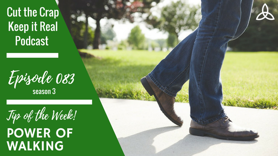 CTC083 – Tip of the Week – Power of Walking